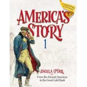 America's Story 1 (Student): From the Ancient Americas to the Great Gold Rush