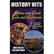 The Fun Bits of History You Don't Know about Athens and Greek Gods and Goddesses by Callum Evans