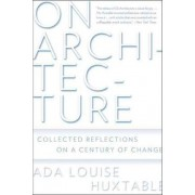 On Architecture by Ada Louise Huxtable