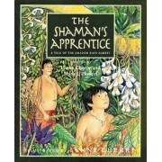 The Shaman's Apprentice by Lynne Cherry