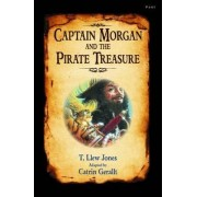 Captain Morgan and the Pirate Treasure by T. Llew Jones