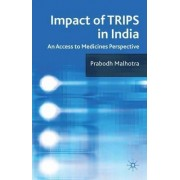 Impact of TRIPS in India by Prabodh Malhotra