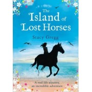 The Island of Lost Horses by Stacy Gregg