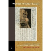 Word Made Flesh by George Hunka