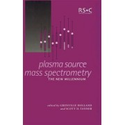 Plasma Source Mass Spectrometry by Scott D. Tanner