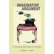 The Imaginative Argument by Frank L. Cioffi