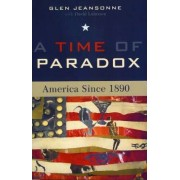 A Time of Paradox by Glen Jeansonne
