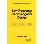 Low Frequency Electromagnetic Design by Michael P. Perry