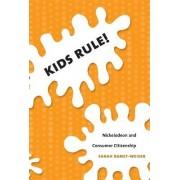 Kids Rule! by Sarah Banet-Weiser