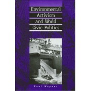 Environmental Activism and World Civic Politics by Paul Wapner