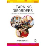 Learning Disorders by Peter Westwood