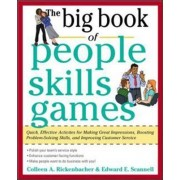 The Big Book of People Skills Games: Quick, Effective Activities for Making Great Impressions, Boosting Problem-solving Skills and Improving Customer Service by Edward E. Scannell