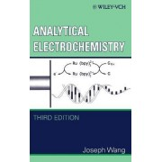 Analytical Electrochemistry by Joseph Wang