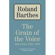 The Grain of the Voice by Professor Roland Barthes