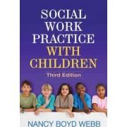 Social Work Practice with Children by Nancy Boyd Webb