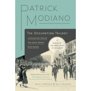 The Occupation Trilogy: La Place de L'Etoile, the Night Watch, Ring Roads