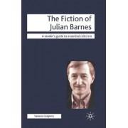 The Fiction of Julian Barnes by Vanessa Guignery