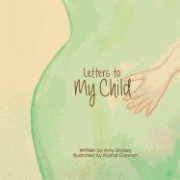 Letters to My Child: A Children's Book about How Babies Grow
