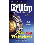 The Traffickers by W E B Griffin