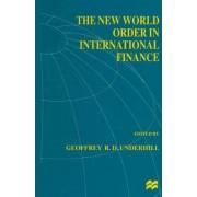 The New World Order in International Finance 1997 by Geoffrey R. D. Underhill