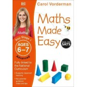 Maths Made Easy Ages 6-7 Key Stage 1 Advanced: Ages 6-7, Key Stage 1 advanced by Carol Vorderman