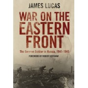 War on the Eastern Front by James Lucas