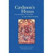 Caedmon's Hymn and Material Culture in the World of Bede by Allen J. Frantzen