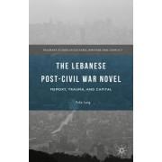 The Lebanese Post-Civil War Novel: Memory, Trauma, and Capital