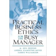 Practical Business Ethics for the Busy Manager by Andrea Giampetro-Meyer