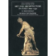 Art and Architecture in Italy, 1600-1750: The High Baroque, 1625--1675 Volume 2 by Rudolf Wittkower