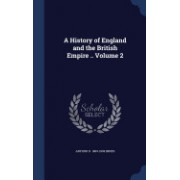 A History of England and the British Empire .. Volume 2