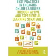 Best Practices in Engaging Online Learners Through Active and Experiential Learning Strategies by Stephanie Smith Budhai