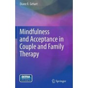 Mindfulness and Acceptance in Couple and Family Therapy by Diane R. Gehart