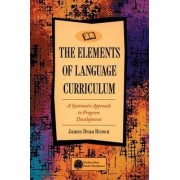 The Elements of Language Curriculum by James Dean Brown