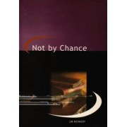Not By Chance by Jim Kennedy