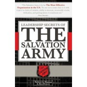 Leadership Secrets of The Salvation Army by Robert A Watson