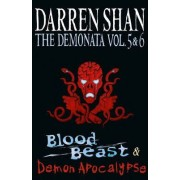 Volumes 5 and 6 - Blood Beast/Demon Apocalypse by Darren Shan
