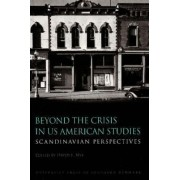 Beyond the Crisis in U.S. American Studies by David E. Nye
