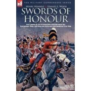 Swords of Honour - The Careers of Six Outstanding Officers from the Napoleonic Wars, the Wars for India and the American Civil War by Henry Newbolt