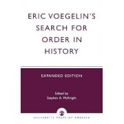 Eric Voegelin's Search for Order in History by Stephen A. McKnight