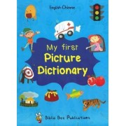 My First Picture Dictionary: English-Chinese with Over 1000 Words 2016 by Maria Watson