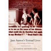 Jane Austen's Textual Lives by Kathryn Sutherland