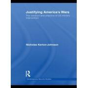 Justifying America's Wars by Nicholas Kerton-Johnson