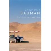 Living on Borrowed Time by Zygmunt Bauman