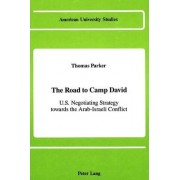 The Road to Camp David by Thomas Parker
