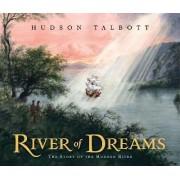 River of Dreams by Hudson Talbott