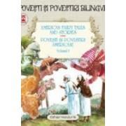 AMERICAN FAIRY TALES AND STORIES. POVESTI SI POVESTIRI AMERICANE. VOLUMUL I (editie bilingva)
