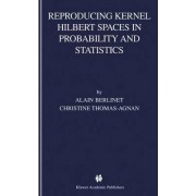 Reproducing Kernel Hilbert Spaces in Probability and Statistics by Alain Berlinet