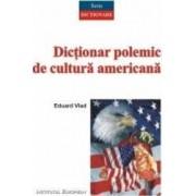 Dictionar polemic de cultura americana - Eduard Vlad