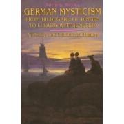 German Mysticism from Hildegard of Bingen to Ludwig Wittgenstein by Andrew Weeks